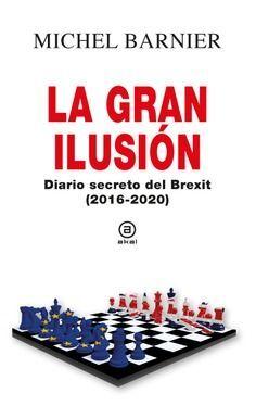LA GRAN ILUSIÓN DIARIO SECRETO DEL BREXIT (2016-2020)