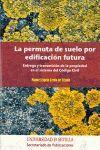 PERMUTA DE SUELO POR EDIFICACION FUTURA ENTREGA Y