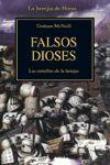 FALSOS DIOSES - LAS RAICES DE LA HEREJIA