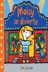 MAISY SE DIVIERTE (MAISY. TODO CARTÓN)