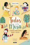 ¡TODOS A LA MESA!. 5 CUENTOS PARA COMER SANOS Y FELICES