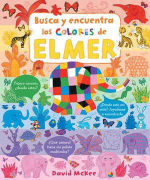 BUSCA Y ENCUENTRA LOS COLORES DE ELMER (ELMER. PEQUEÑAS MANITAS)