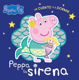 PEPPA LA SIRENA (PEPPA PIG. UN CUENTO Y A DORMIR)
