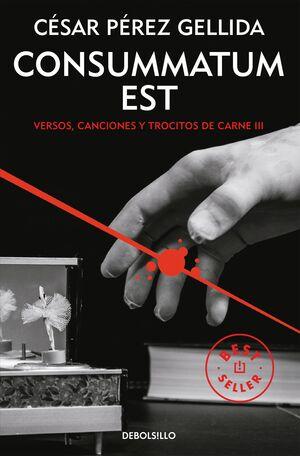 NUEVA ED. CONSUMMATUM EST (VERSOS, CANCIONES Y TROCITOS DE CARNE III) LB