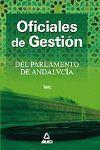 OFICIALES DE GESTIÓN DEL PARLAMENTO DE ANDALUCÍA. TEST.
