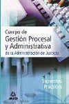 CUERPO DE GESTION PROCESAL Y ADMINISTRATIVA SUPUESTOS PRACTICOS  2006