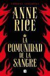LA COMUNIDAD DE LA SANGRE (CRÓNICAS VAMPÍRICAS 13). UNA HISTORIA DEL PRÍNCIPE LESTAT