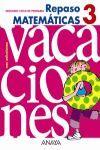 REPASO MATEMÁTICAS, 3 EDUCACIÓN PRIMARIA, 2 CICLO. VACACIONES DEL ALUMNO