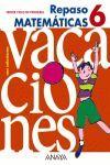 REPASO VACACIONES  MATEMÁTICAS 6, EDUCACIÓN PRIMARIA, 3 CICLO
