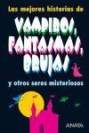 LAS MEJORES HISTORIAS DE VAMPIROS, FANTASMAS, BRUJ