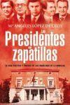 LOS PRESIDENTES EN ZAPATILLAS.