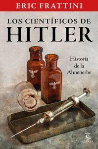 LOS CIENTIFICOS DE HITLER. HISTORIA DE LA ANHENERBE
