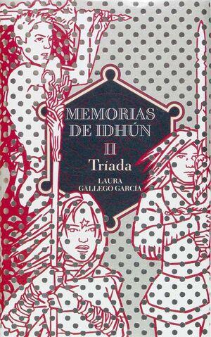 MEMORIAS DE IDHUN II. TRIADA