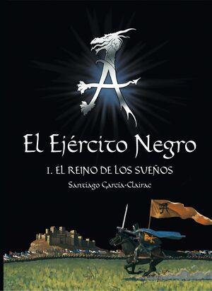 EJERCITO NEGRO,EL I EL REINO DE LOS SUEÑOS