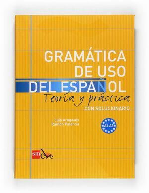GRAMÁTICA DE USO DEL ESPAÑOL : TEORÍA Y PRÁCTICA A1-A2