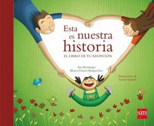 ESTA ES NUESTRA HISTORIA  EL LIBRO DE TU ADOPCION