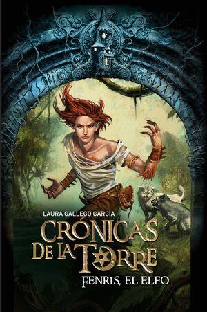 CRÓNICAS DE LA TORRE IV . FENRIS, EL ELFO  (RUSTICA)