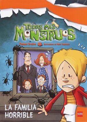 TODOS MIS MONSTRUOS-7 : LA FAMILIA HORRIBLE