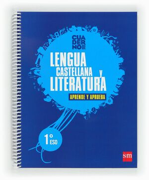 LENGUA CASTELLANA Y LITERATURA. 1 ESO. APRENDE Y APRUEBA. CUADERNO.