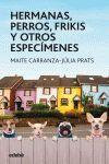 HERMANAS PERROS FRIKIS Y OTROS ESPECIMENES