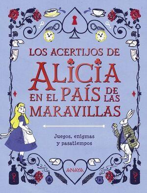 LOS ACERTIJOS DE ALICIA EN EL PAÍS DE LAS MARAVILLAS