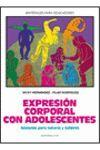 EXPRESIÓN CORPORAL CON ADOLESCENTES: SESIONES PARA TUTORÍAS Y TALLERES