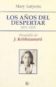 AÑOS DEL DESPERTAR,LOS 1895-1929 BIOGRAFIA DE KRISHNAMURTI