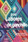 200 LABORES DE GANCHILLO : PARA MANTAS, COLCHAS Y TAPICES