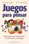 JUEGOS PARA PENSAR 120 JUEGOS DESARROLLAR REFLEXION DIALOGO