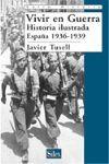 VIVIR EN GUERRA HISTORIA ILUSTRADA ESPAÑA 1936-1939