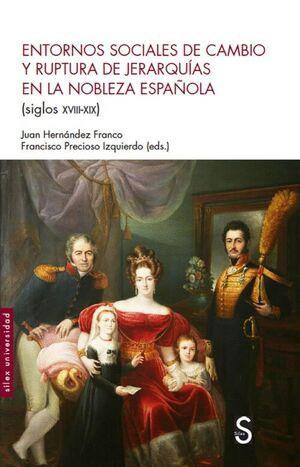 ENTORNO SOCIALES DE CAMBIO Y RUPTURA DE JERARQUÍAS EN LA NOBLEZA ESPAÑOLA (SIGLO