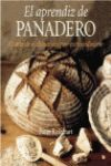 APRENDIZ DE PANADERO ARTE DE ELABORAR UN PAN EXTRAORDINARIO