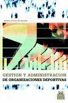 GESTION Y ADMINISTRACION DEPORTIVAS DE ORGANIZACIONES
