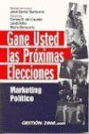 GANE USTED LAS PRÓXIMAS ELECCIONES: MARKETING POLÍTICO