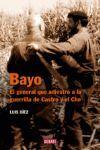 BAYO: EL GENERAL QUE ADIESTRÓ A LA GUERRILLA DE CASTRO Y EL CHE