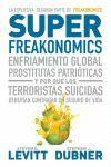 SUPERFREAKONOMICS. ENFRIAMIENTO GLOBAL, PROSTITUTAS PATRIÓTICAS Y POR