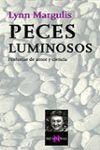 PECES LUMINOSOS HISTORIAS DE AMOR Y CIENCIA