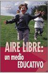 AIRE LIBRE, UN MEDIO EDUCATIVO: PEDAGOGÍA, TÉCNICAS Y EXPERIENCIAS
