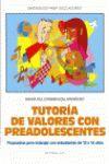 TUTORÍA DE VALORES CON PREADOLESCENTES: PROPUESTAS PARA TRABAJAR CON E