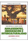 ADOLESCENTES, INMIGRACIÓN E INTERCULTURALIDAD: APRENDIENDO A CONVIVIR