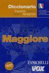 DICCIONARIO MAGGIORE ESPAÑOL-ITALIANO  ITALIANO - ESPAÑOL ZANICHELLI