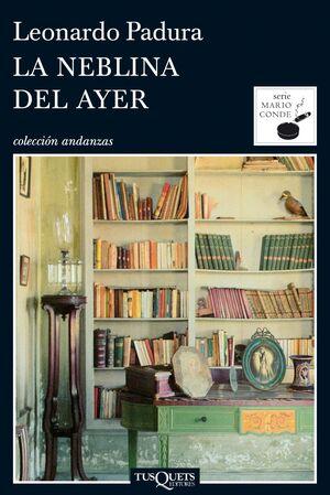LA NEBLINA DEL AYER (DETECTIVE MARIO CONDE 6)