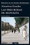 LAS TRES BODAS DE MANOLITA  ( EPISODIOS DE UNA GUERRA INTERMINABLE 3 )
