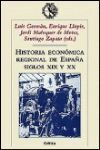 Hº ECONOMICA REGIONAL DE ESPAÑA S:XIX Y XX