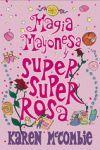 MAGIA MAYONESA Y SUPER SUPER ROSA