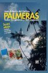 PALMERAS. TODOS LOS GÉNEROS Y 550 ESPECIES (3 ED.). 3ª ED AMPLIADA ACTUALIZADA Y CORREGIDA 2011