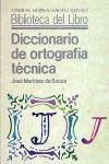 DICCIONARIO DE ORTOGRAFÍA TÉCNICA : NORMAS DE METODOLOGÍA Y PRESENTACIÓN DE TRABAJOS CIENTÍFICOS, BIBLIOLÓGICOS Y TIPOGRÁFICOS