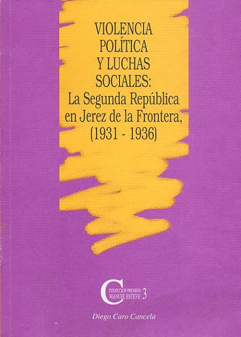 VIOLENCIA  POLITICA Y LUCHAS SOCIALES  LA SEGUNDA REPUBLICA EL JEREZ D
