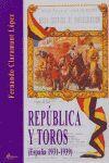 REPUBLICA Y TOROS ESPAÑA 1931-1939