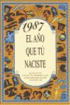 1987 EL AÑO QUE TU NACISTE